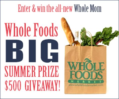 Dont Forget To Enter To Win This by Enter The Big Summer Prize 500 Whole Foods Giveaway