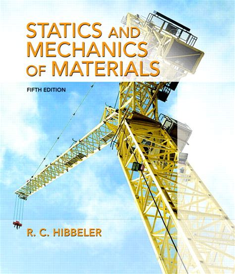 Mechanics Of Materials By C Hibbeler Ebook hibbeler statics and mechanics of materials 5th edition pearson