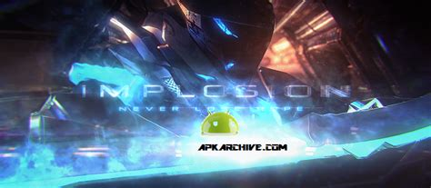 implosion 1 0 6 full version apk implosion never lose hope v1 0 6 unlocked apk download