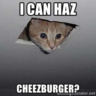 Cheezburger Meme Maker - i can haz cheezburger ceiling cat meme generator