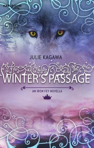 winter of and iron books winter s passage iron fey 1 5 by julie kagawa
