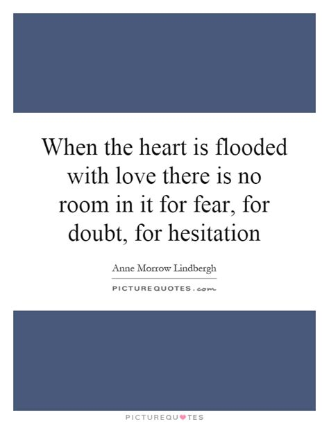 no room for doubt lyrics when the is flooded with there is no room in it for picture quotes