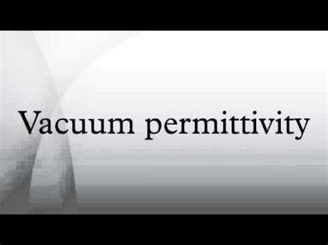 vaccum permitivity vacuum permittivity
