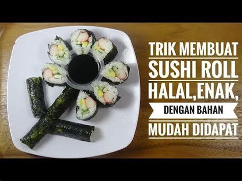 youtube membuat sushi trik membuat sushi roll halal hemat enak dengan bahan