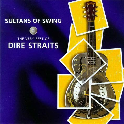 Sultans Of Swing Best Of Dire Straits by Sultans Of Swing The Best Of Dire Straits Dire Straits