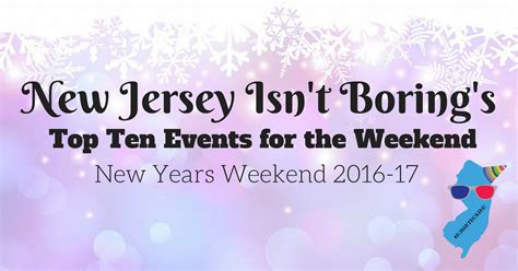 new year weekend top ten new jersey events for new years weekend