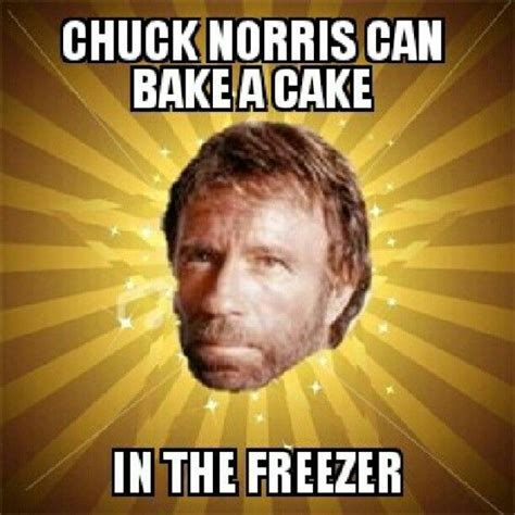 Chuck Norris Meme - chuck norris machine chuck norris can bake a cake