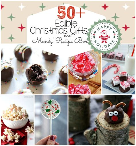 50 edible christmas gifts mandy s recipe box