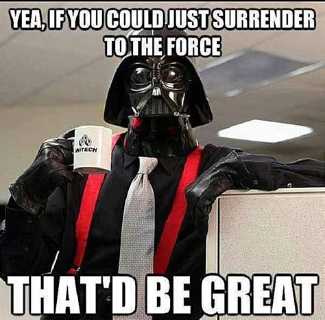 star wars office the force is strong in these funny star wars memes