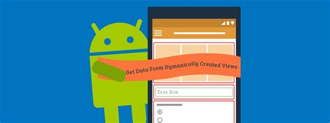 who created android how to get data from dynamically created views android mobikul