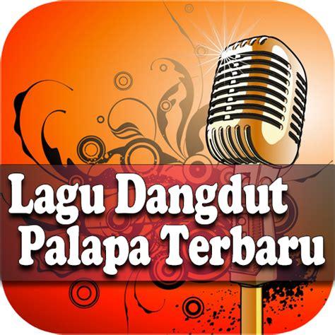 download mp3 lagu dangdut terbaru new pallapa download lagu new pallapa terbaru google play softwares