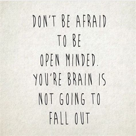 Windows That Dont Open Inspiration Be Open Minded Quotes Quotesgram