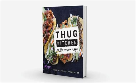 Thug Kitchen by Thug Kitchen Will Help You Cook Some Tasty Food Cool