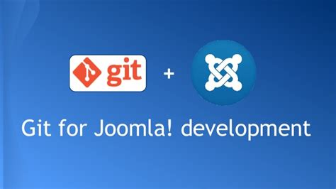 git tutorial for developers git for joomla development jab14