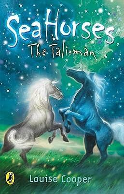 horses of the sea books sea horses the talisman book 2 by louise cooper