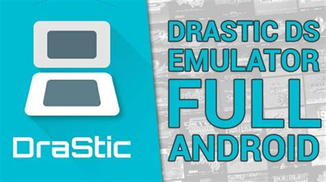 drastic ds emulator android apk nds emulator for android