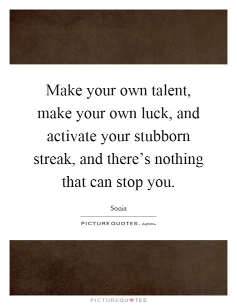 Make Your Luck make your own talent make your own luck and activate