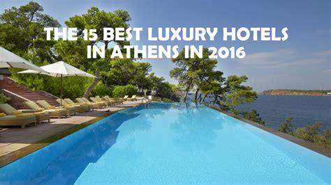 best hotels in greece the 15 best luxury hotels in athens greece in 2016 guidora