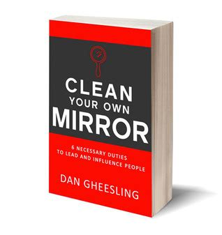 clean your own mirror 6 necessary duties to lead and