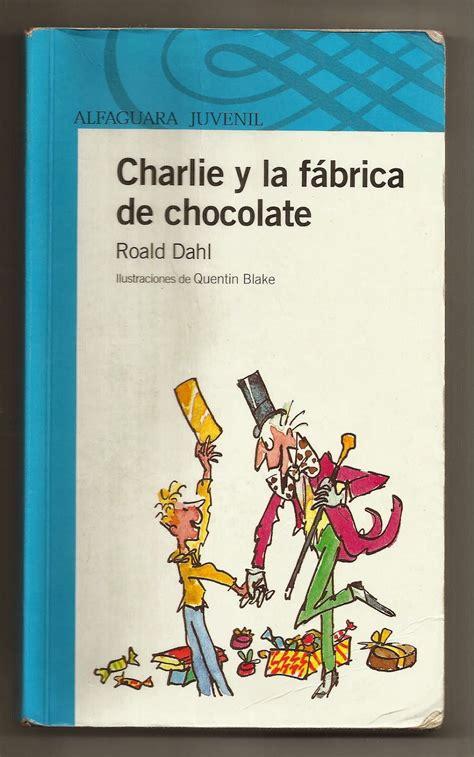 libro charlie y la fabrica compartir proyectos de primer ciclo presentaci 243 n del