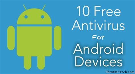 best antivirus for android 10 best free antivirus for android mobiles and tablets
