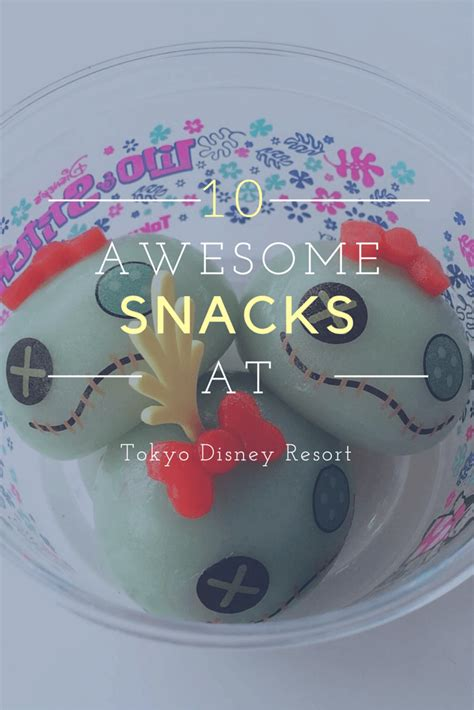 top 10 awesome snacks at tokyo disney resort tdr explorer