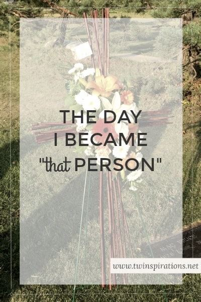 the day i became the day i became quot that person quot twinspirations