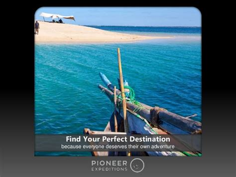 find your perfect home find your perfect destination with pioneer expeditions