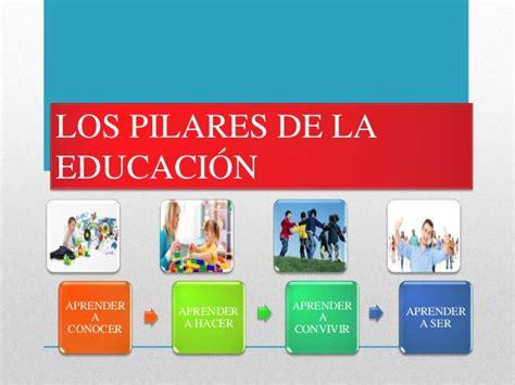 libro los pilares de la los pilares de la educaci 243 n
