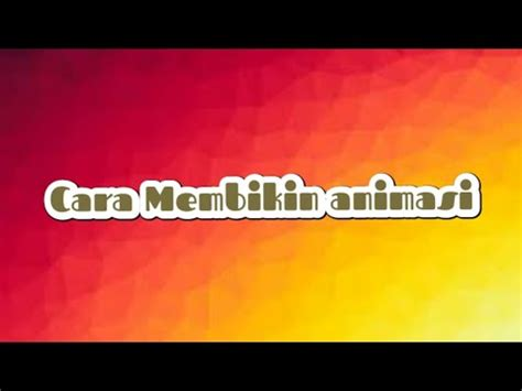membuat video animasi free cara membuat animasi intro youtube