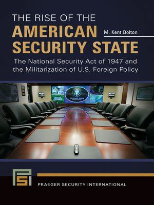 the rise of the american security state the national security act of 1947 and the militarization of u s foreign policy praeger security international books 614 results for the of bolton hill 183 overdrive