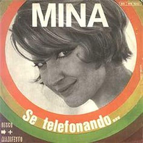 se telefonando testo mina italiano con le canzoni quot se telefonando quot di mina adgblog