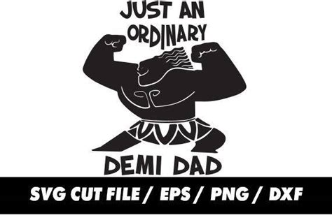 just an ordinary demi dad svg moana maui fathers day pattern