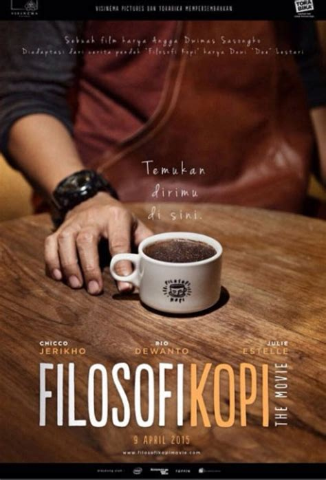film filosofi kopi quotes kopi hingga cinta inilah coretan manis dalam filosofi