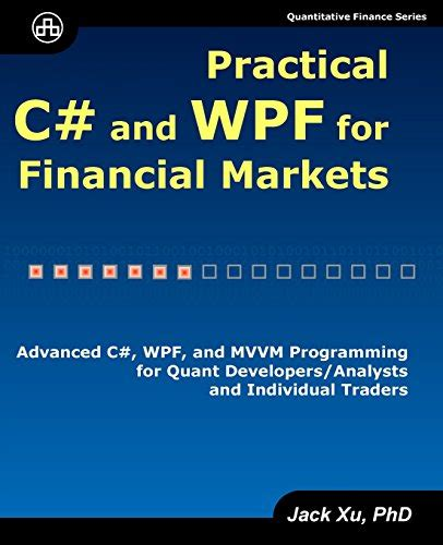 learn wpf mvvm xaml c and the mvvm pattern books practical c and wpf for financial markets advanced c