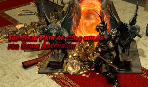 path of exile scion builds top rate path of exile 3 1 builds for scion ascendant