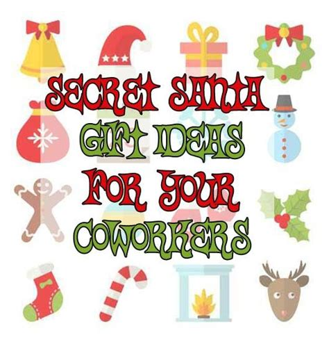 secret gifts for coworkers 25 unique office secret santa ideas ideas on
