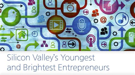 Is Grad School Mba Necessary For Silicon Valley by Silicon Valley S Youngest And Brightest Entrepreneurs