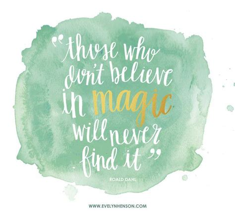 Who Never Find Those Who Don T Believe In Magic Will Never Find It