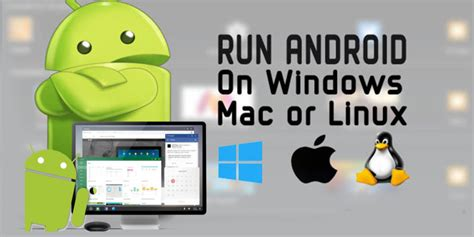 how to run android apps on windows how to run android apps on windows and mac easily technology