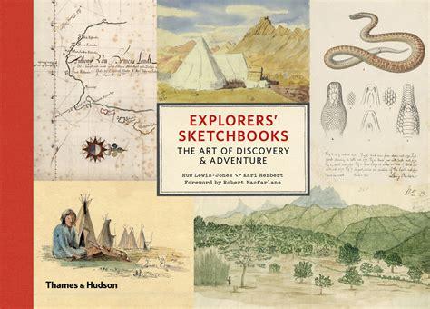 explorers sketchbooks un libro raccoglie i blocchi note dei grandi esploratori del passato