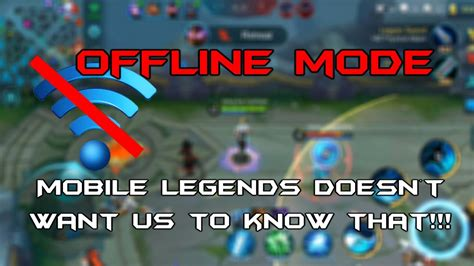 mobile legend offline mobile legends offline mode they never told us must