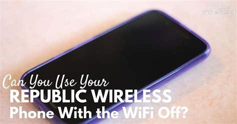 Wifi Republic can you use republic wireless with the wifi