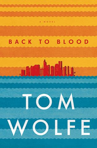 back to blood by tom wolfe reviews discussion bookclubs lists