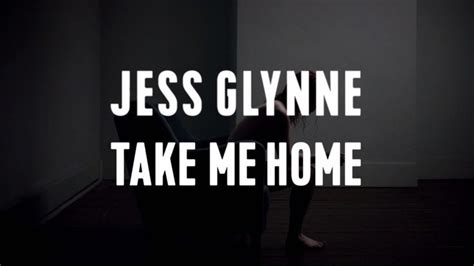 jess glynne take me home official