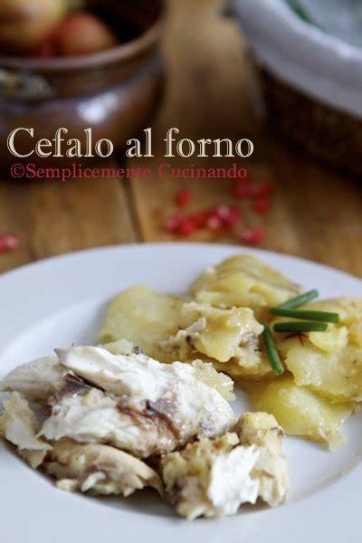 come si cucina il cefalo al forno la ricetta cefalo o muggine al forno con patate