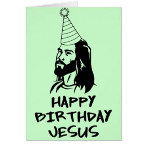 free printable birthday cards for jesus funny christian gifts t shirts art posters other