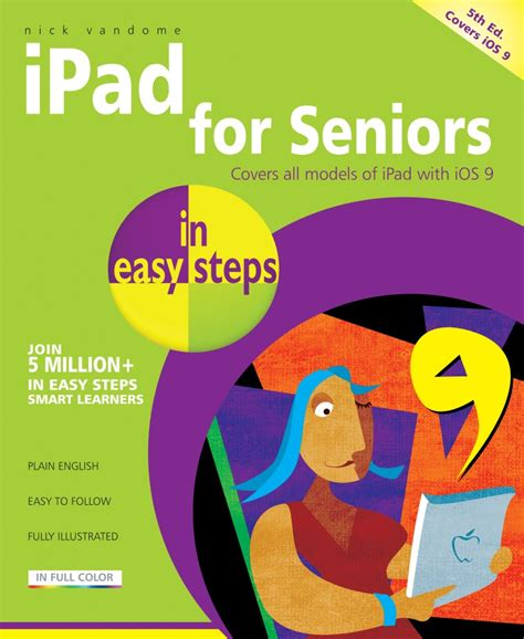 for seniors in easy steps covers ios 11 books in easy steps for seniors in easy steps 5th edition
