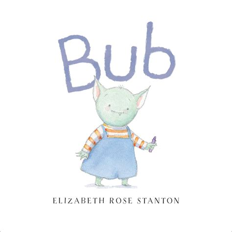 bub books bub book by elizabeth stanton official publisher