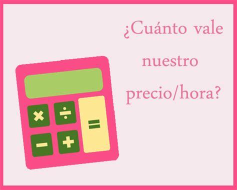 cuanto debo cobrar la hora de servicio domestico en argentina 2016 aparty 191 cu 225 nto vale una hora de mi trabajo